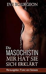 Die Masochistin: Mir hat sie sich erklärt