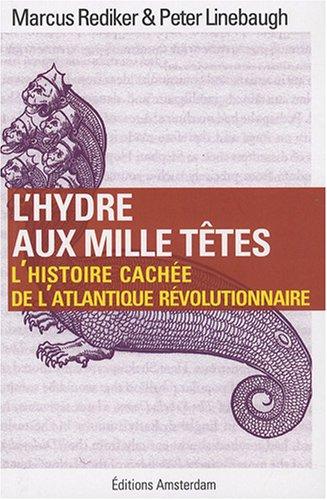 L'hydre aux mille têtes : L'histoire cachée de l'Atlantique révolutionnaire