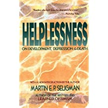 Helplessness: On Depression, Development, and Death (Series of Books in Psychology) by Martin E. P. Seligman (1992-05-23)