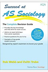 Succeed at AS Sociology: The Complete Revision Guide for the AQA Specification Paperback