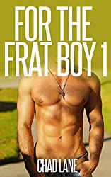 For The Frat Boy 1 (Frat Gay For You) (English Edition)