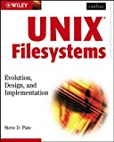 UNIX Filesystems: Evolution, Design, and Implementation (Veritas Book 11)