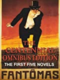 Fantomas, The Centennial Omnibus Edition: The First Five Novels Complete