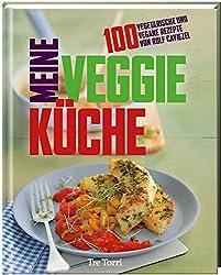 Meine Veggie-Küche: 100 vegetarische und vegane Rezepte von Rolf Caviezel
