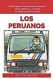 Los Peruanos: La mejor forma de entender al Perú y a los peruanos