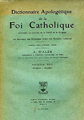 DICTIONNAIRE APOLOGETIQUE DE LA FOI CATHOLIQUE, FASC. XXIV, TEMPLIERS - ZOROASTRE