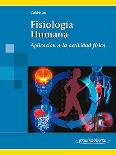 Fisiólogía Humana: Aplicación a la Actividad Física
