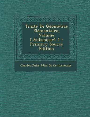 Traite de Geometrie Elementaire, Volume 1, Part 1