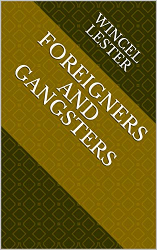 Foreigners And Gangsters (Finnish Edition) por Wincel Lester