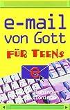 Email von Gott für Teens von Cloninger. Claire (2008) Broschiert