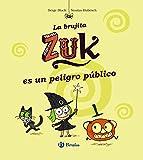 La brujita Zuk es un peligro público (Castellano - A Partir De 6 Años - Personajes Y Series - La Brujita Zuk)