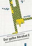 Der gelbe Akrobat 2: 50 deutsche Gedichte der Gegenwart, kommentiert