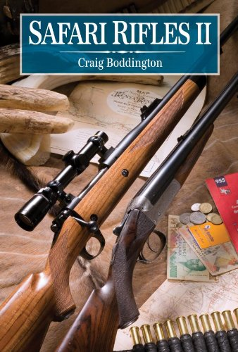 Safari Rifles II: Doubles, Magazine Rifles, and Cartridges for African Hunting (English Edition)