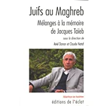 Juifs au Maghreb : Mélanges à la mémoire de Jacques Taïeb