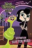 Hotel Transylvania. The Series. Operation Glitter H