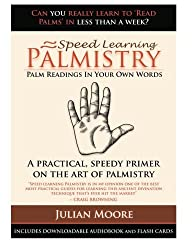 Palmistry - Palm Readings In Your Own Words (Speed Learning) (Volume 4) by Julian Moore (2012-09-28)