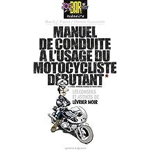 Manuel de conduite à l'usage du motocycliste débutant