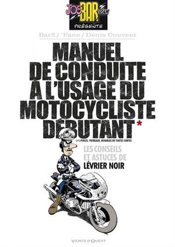 Manuel de conduite à l'usage du motocycliste débutant par Denis Couvent