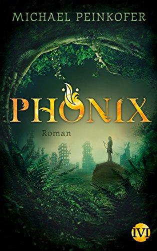 Phönix: Roman von [Peinkofer, Michael]