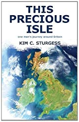 This Precious Isle: One Man's Journey Around Britain