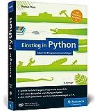 Einstieg in Python: Ideal für Programmieranfänger. Inkl. Einstieg in objektorientierte Programmierung, Datenbankanwendung, Raspberry Pi u. v. m. - Thomas Theis
