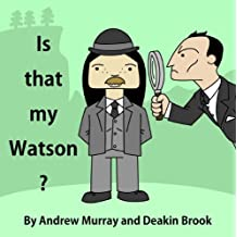 Is That My Watson? by Andrew Murray (2013-12-02)