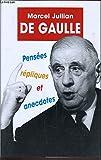 De Gaulle pensées, répliques et anecdotes