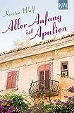 Aller Anfang ist Apulien: Roman