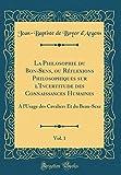 La Philosophie Du Bon-Sens, Ou R'Flexions Philosophiques Sur L'Incertitude Des Connaissances Humaines, Vol. 1: A L'Usage Des Cavaliers Et Du Beau-Sexe (Classic Reprint)