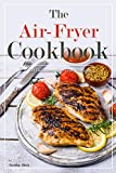The Air-Fryer Cookbook: 50 Delicious Air-fried Recipes (English Edition)
