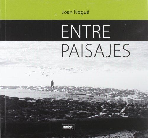 Entre paisajes por Joan Nogue