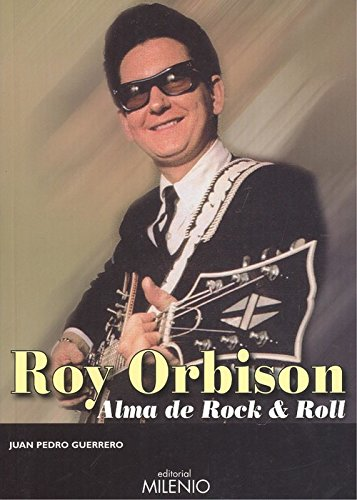 Roy Orbison: Alma de Rock & Roll