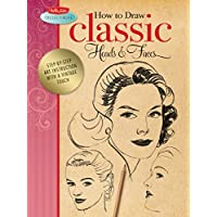 How to Draw Classic Heads & Faces: Step-by-step Art Instruction with a Vintage Touch (Walter Foster Collectibles)
