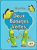 """Livres pour enfants âge 4-8 ans: """"Deux Bananes Vertes"""" (histoires pour enfants) Children's book in French (French Edition)"""