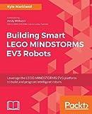 #3: Building Smart LEGO MINDSTORMS EV3 Robots: Leverage the LEGO MINDSTORMS EV3 platform to build and program intelligent robots