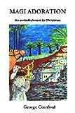Magi Adoration: An Embishment to Christmas (English Edition)