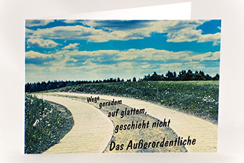 Spruchkarte mit Zitat von Goethe Das Außerordentliche passiert nicht auf glattem Weg