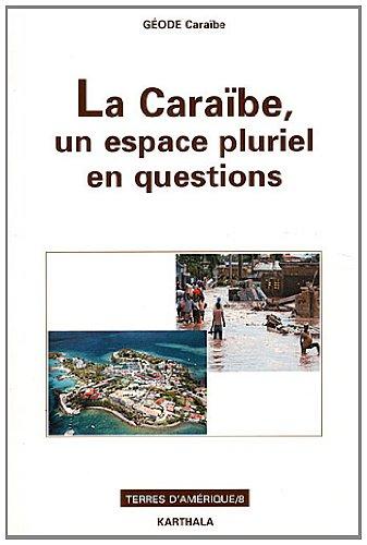 La Caraïbe, un espace pluriel en questions