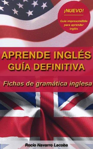 La guía definitiva para aprender inglés (Fichas de gramática inglesa) por Rocío Navarro Lacoba