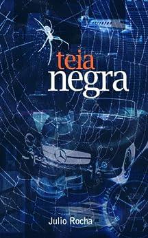 Teia Negra (Portuguese Edition) von [Rocha, Julio]