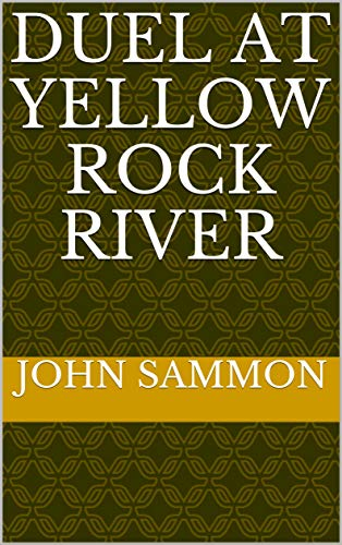 Duel at Yellow Rock River (English Edition)