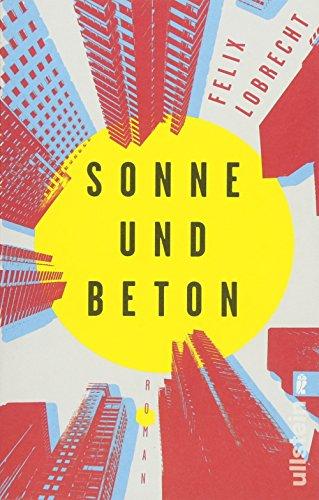 Sonne und Beton: Roman