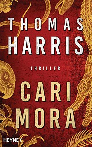 """Buchseite und Rezensionen zu 'Cari Mora: Thriller - Vom Autor des Weltbestsellers """"Das Schweigen der Lämmer"""" -' von Thomas Harris"""