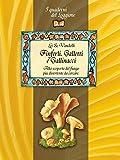 Image de Finferli, galletti e gallinacci. Alla scoperta del fungo più divertente da cercare. (Damster - Quaderni del Loggione, c