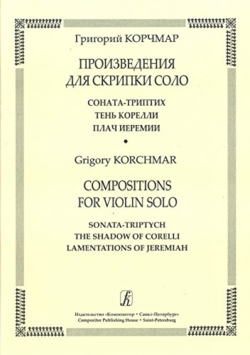 compositions-for-violin-solosonata-triptych-the-shadow-of-corelli-lamentations-of-jeremiah