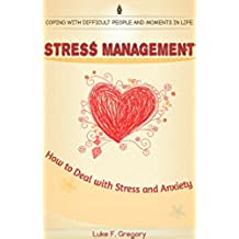 Stress Management: How to Deal with Stress and Anxiety ( How to overcome anxiety, depression and negative thinking ) (Dealing With Anxiety And Fear Book 1) (English Edition)