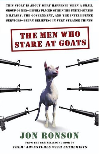 The Men Who Stare at Goats by Jon Ronson (2005-04-05)