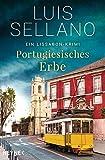 Portugiesisches Erbe: Ein Lissabon-Krimi (Portugal-Krimis, Band 1) - Luis Sellano