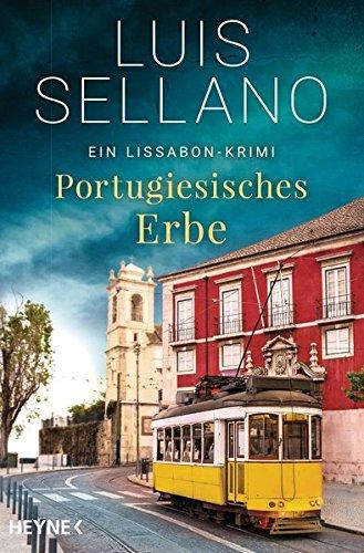 Portugiesisches Erbe: Ein Lissabon-Krimi (Portugal-Krimis, Band 1)