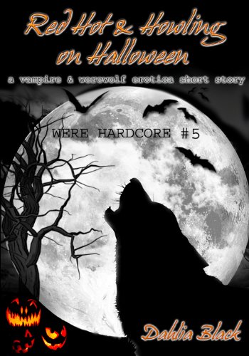 Red Hot & Howling on Halloween - An Erotic Vampire / Werewolf Erotic Short Story (English Edition)